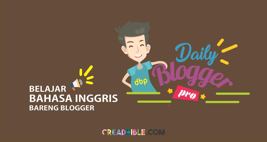 Daily Blogger Pro, Solusi Belajar Bahasa Inggris Bareng Blogger