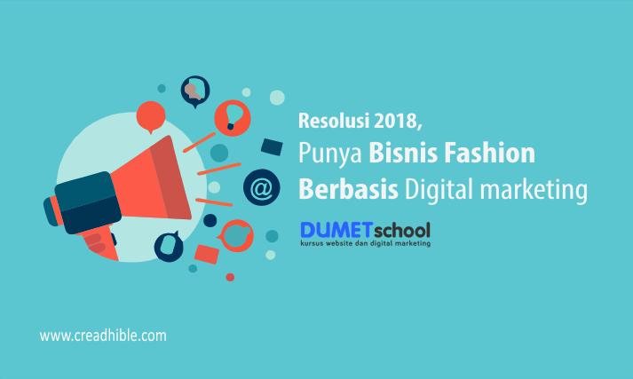 Resolusi 2018, Punya Bisnis Fashion Berbasis Internet Marketing