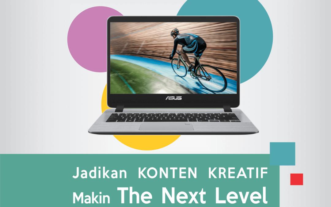 Jadikan Konten Kreatif Makin The Next Level Dengan ASUS Vivobook A407