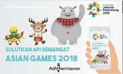 Sulutkan Api Semangat! Dukung Bersama Asian Games 2018
