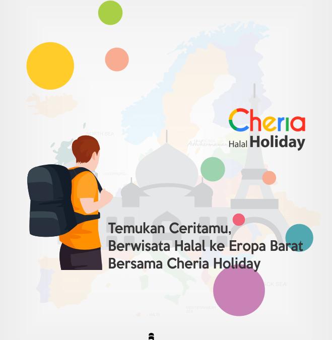 Temukan Ceritamu, Berwisata Halal ke Eropa Barat Bersama Cheria Holiday