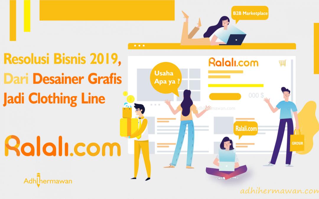 Resolusi Bisnis 2019, Dari Desainer Grafis Jadi Clothing Line