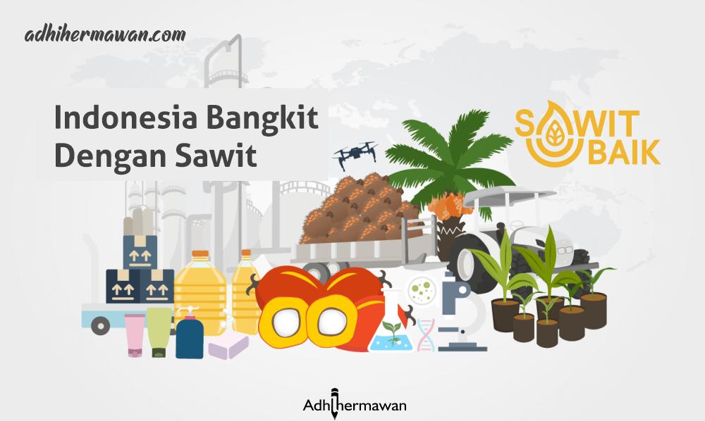 Indonesia Bangkit dengan Sawit