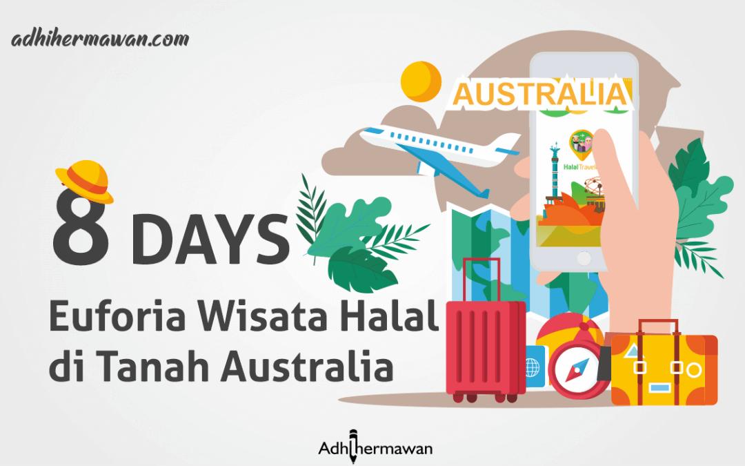 8 Days Euforia Wisata Halal di Tanah Australia