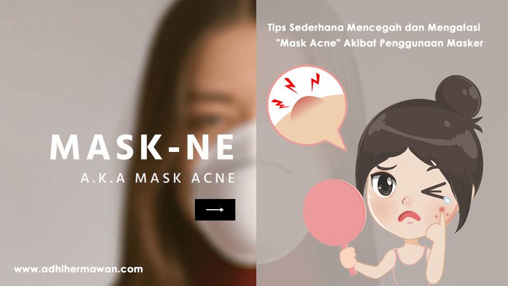 """Tips Sederhana Mencegah dan Mengatasi """"Mask Acne"""" Akibat Penggunaan Masker"""
